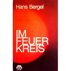 Im Feuerkreis. Von Hans Bergel (1972).