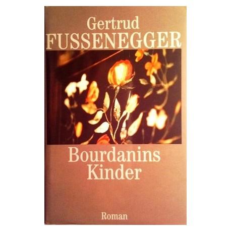 Bourdanins Kinder. Von Gertrud Fussenegger (2002).
