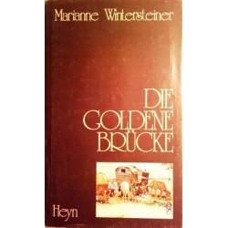 Die goldene Brücke. Von Marianne Wintersteiner (1984). Handsigniert!