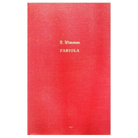 Fabiola. Von Nicholas Wiseman.