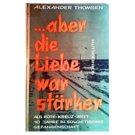 Aber die Liebe war stärker. Von Alexander Thomsen (1962).
