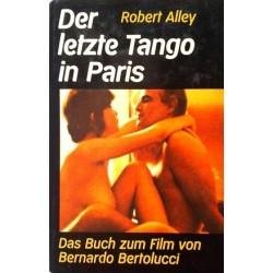 Der letzte Tango in Paris. Von Robert Alley (1973).