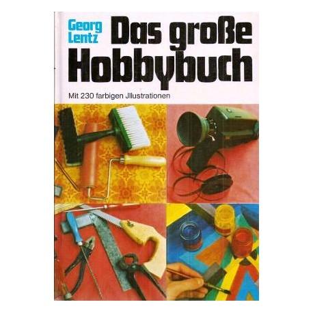 Das große Hobbybuch. Von Georg Lentz (1965).