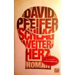 Schlag weiter, Herz. Von David Pfeifer (2013).