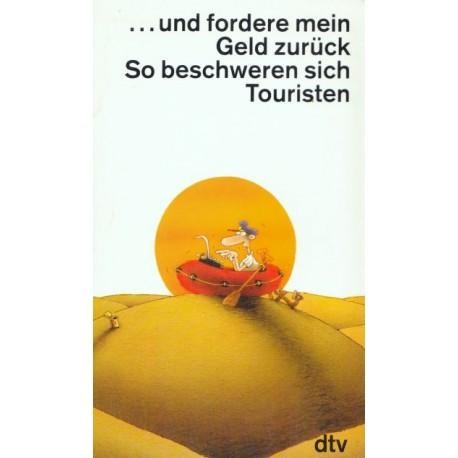 Und fordere mein Geld zurück. Von Horst Egon Scholz (1990).