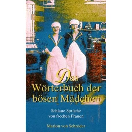 Das Wörterbuch der bösen Mädchen. Von Marion von Schröder (1997).
