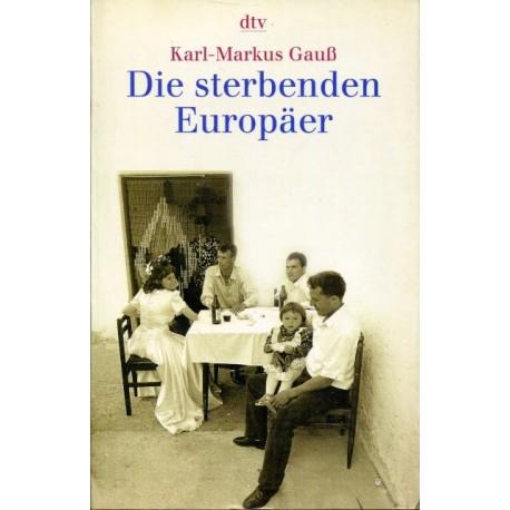 Die sterbenden Europäer. Von Karl-Markus Gauß (2002).
