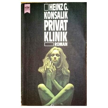 Privatklinik. Von Heinz G. Konsalik (1977).