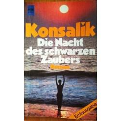 Die Nacht des schwarzen Zaubers. Von Heinz G. Konsalik (1978).
