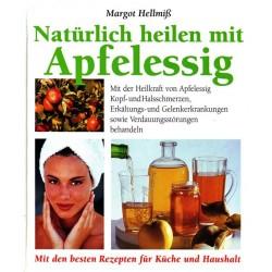 Natürlich heilen mit Apfelessig. Von Margot Hellmiß (1997).