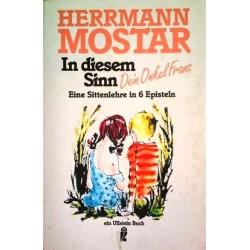 In diesem Sinn. Dein Onkel Franz. Von Hermann Mostar (1991).
