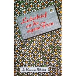 Liebesbrief an die eigene Frau. Von Jo Hanns Rösler.