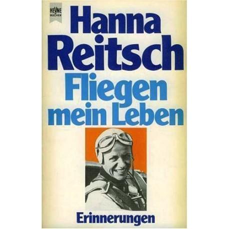 Fliegen - mein Leben. Von Hanna Reitsch (1981).