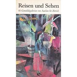 Reisen und Sehen. 66 Gemäldegalerien von Aachen bis Zürich. Von Michael Neumann (1975).