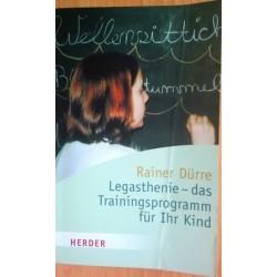 Legasthenie - das Trainingsprogramm für Ihr Kind. Von Rainer Dürre (2008).