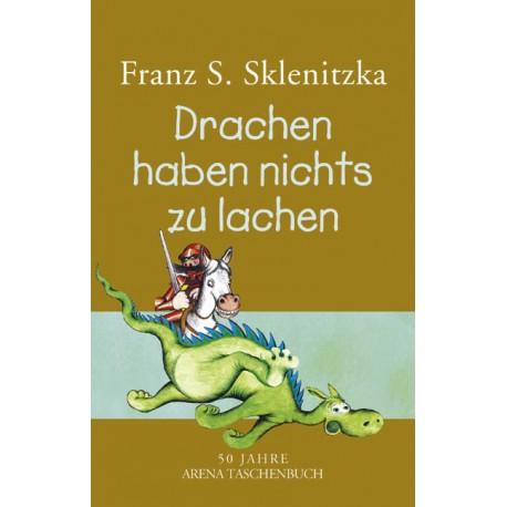 Drachen haben nichts zu lachen. Von Franz S. Sklenitzka (2008).