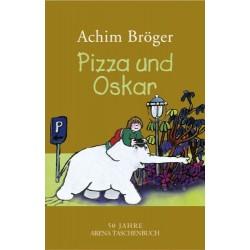 Pizza und Oskar. Von Achim Bröger (2008).