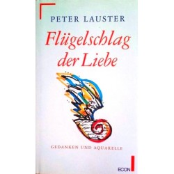 Flügelschlag der Liebe. Von Peter Lauster (1994).