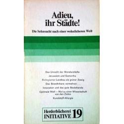 Adieu, ihr Städte! Von Gerd-Klaus Kaltenbrunner (1977).
