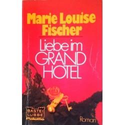 Liebe im Grand Hotel. Von Marie Louise Fischer (1978).