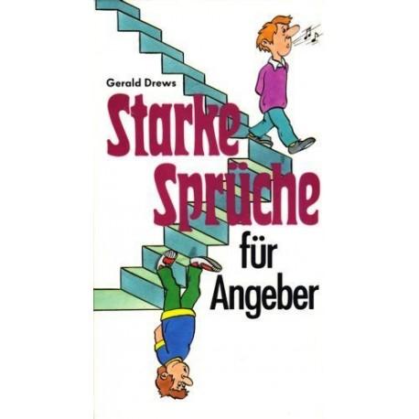 Starke Sprüche für Angeber. Von Gerald Drews (1991).
