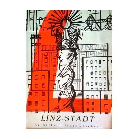 Linz-Stadt. Heimatkundliches Lesebuch (1966).