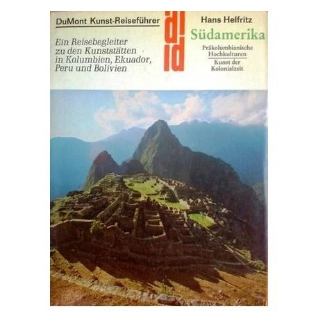 DuMont Kunstreiseführer Südamerika. Von Hans Helfritz (1982).