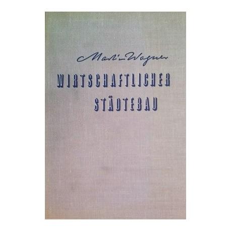 Wirtschaftlicher Städtebau. Von Martin Wagner (1951).