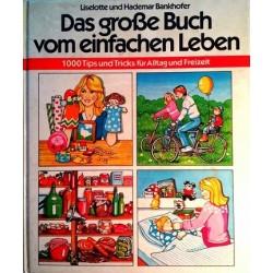 Das große Buch vom einfachen Leben. Von Hademar Bankofer (1982).