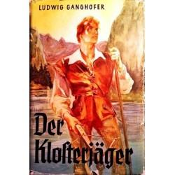 Der Klosterjäger. Von Ludwig Ganghofer (Copyright 1927).