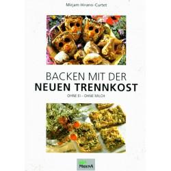 Backen mit der Neuen Trennkost. Von Mirjam Hirano-Curtet (1996).