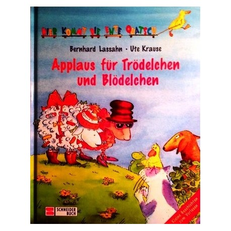 Applaus für Trödelchen und Blödelchen. Von Bernhard Lassahn (1999).