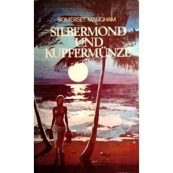 Silbermond und Kupfermünze. Von Somerset Maugham (1971).