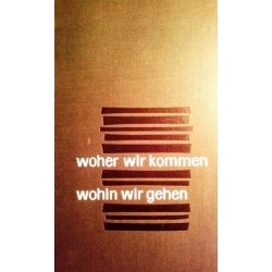 Woher wir kommen. Wohin wir gehen. Von Heinrich Faust (1962).