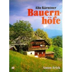 Alte Kärntner Bauernhöfe. Von Anton Frick (1987).