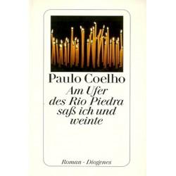 Am Ufer des Rio Piedra saß ich und weinte. Von Paulo Coelho (2000).