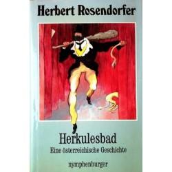 Herkulesbad. Eine österreichische Geschichte. Von Herbert Rosendorfer (1985).