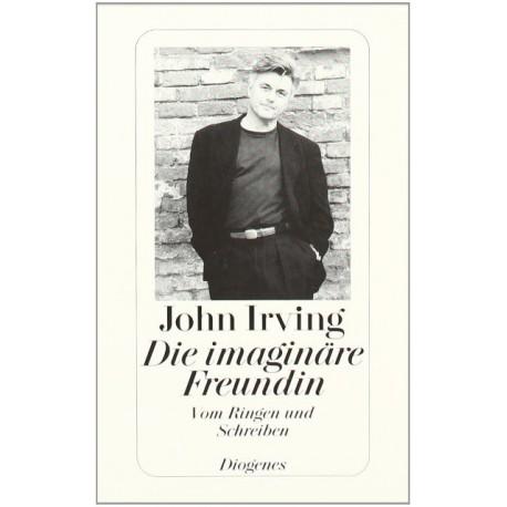 Die imaginäre Freundin. Von John Irving (1996).