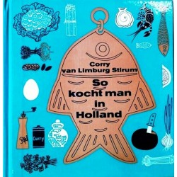 So kocht man in Holland. Von Corry van Limburg Stirum (1961).