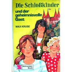 Die Schloßkinder und der geheimnisvolle Gast. Von Max Kruse (1980).