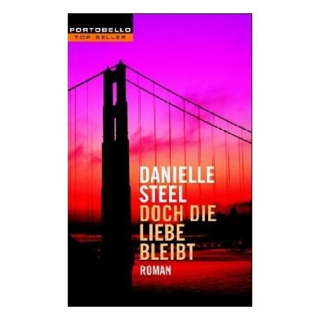 Doch die Liebe bleibt. Von Danielle Steel (2005).