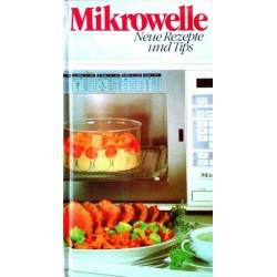 Mikrowelle. Neue Rezepte und Tips. Von: Medien Creativ Service Hamburg (1990).