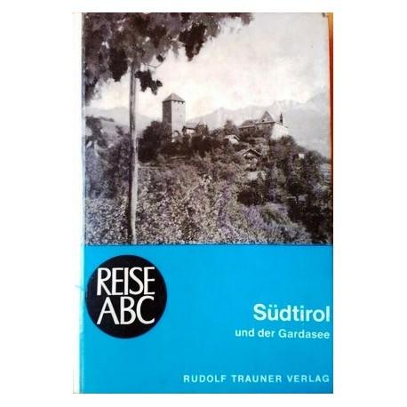 Südtirol und der Gardasee. Von Eduard Widmoser (1958).