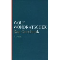 Das Geschenk. Von Wolf Wondratschek (2011).