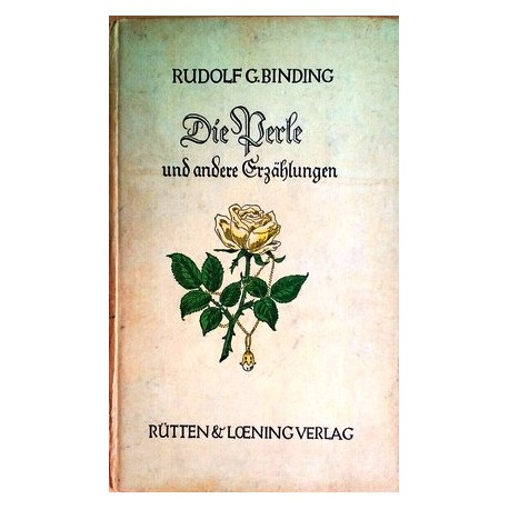 Die Perle und andere Erzählungen. Von Rudolf Georg Binding (1941).
