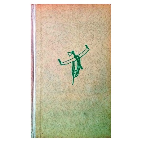 Drei schmeißen einen Wald. Von Karl Springenschmid (1950).