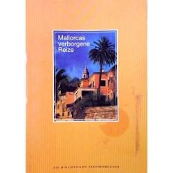 Mallorcas verborgene Reize. Von Gloria Keetman (1999).
