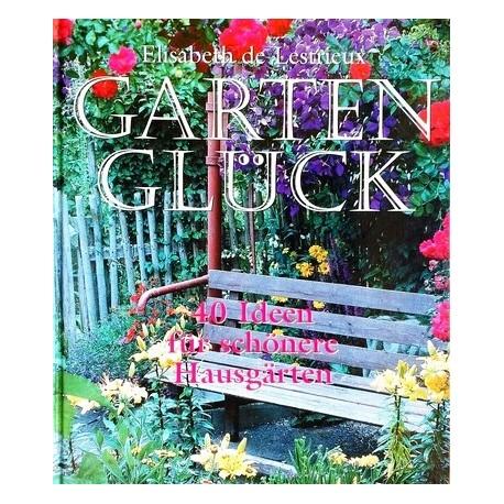Garten Glück. Von Elisabeth de Lestrieux (2004).