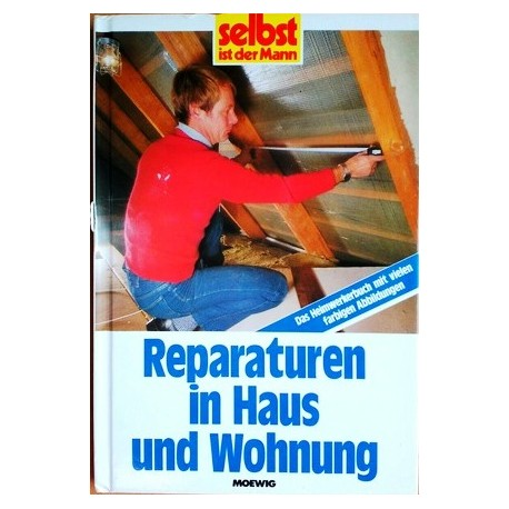 Reparaturen in Haus und Wohnung. Von Gerrit Wöckener (1990).