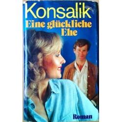 Eine glückliche Ehe. Von Heinz G. Konsalik (1977).